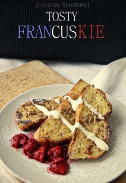 pieczone truskawki: Pain perdu, czyli tosty francuskie
