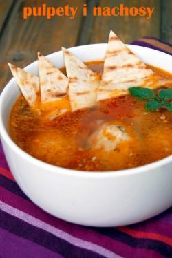 Meksykańska zupa z pulpetami i nachosami